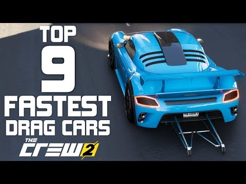 The Crew 2 - TOP 9 FASTEST DRAG CARS!!! / FASTEST CAR IN THE GAME - 367MPH