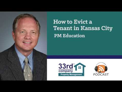 How to Evict a Tenant in Kansas City KC-K/KC-MO | Property Management Education