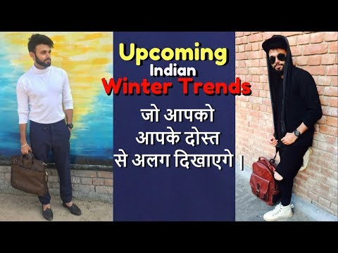 Be More Stylish Than Your Friends, 4 Upcoming Indian Winter Trends | Be Ghent | Rishi Arora