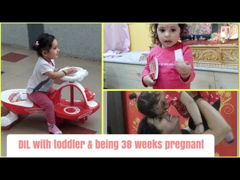 Day in Life with 22 months old & being 38 weeks Pregnant | India 2018 vlog