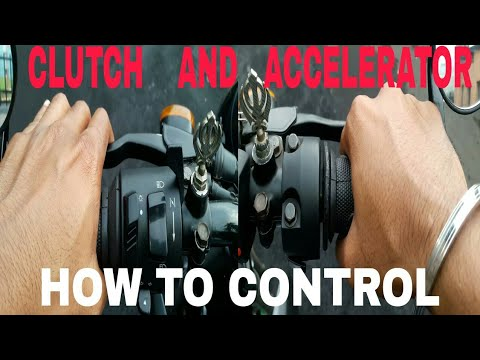 HOW TO CONTROL CLUTCH AND ACCELERATOR IN MOTORCYCLE IN HINDI