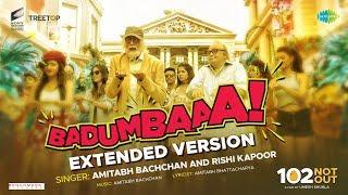 Badumbaaa - Zumba Zumba |Extended Version |102 Not Out | Full Song | Amitabh Bachchan | Rishi Kapoor