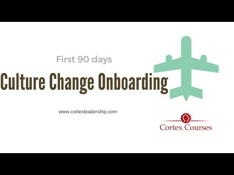 Employee and Culture Change Onboarding- Your first 90 days