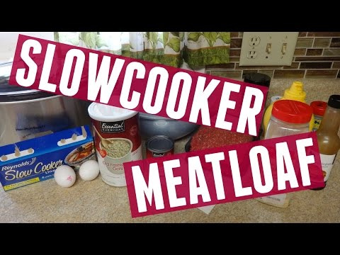 How To Make Slow Cooker Meatloaf