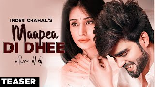 Maapea Di Dhee | Inder chahal | Official Teaser | Latest Punjabi Songs 2019 | Full Video Today 5 PM