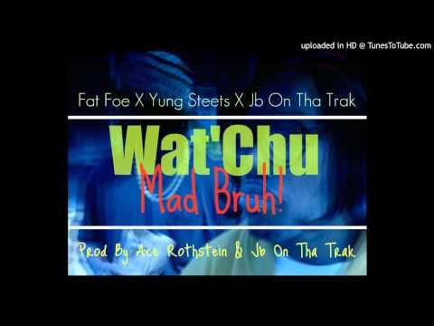 Xxx Mp4 Wat 39 Chu Mad Bruh Fat Foe Ft Yung Streets And JbOnThaTrak 3gp Sex