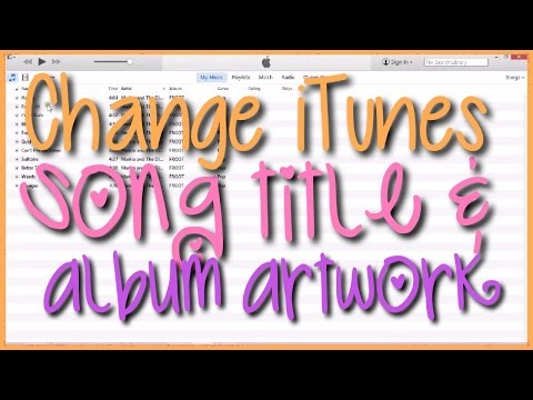 How to Change Song Title & Album Artwork on iTunes