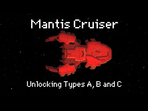 How to unlock the Mantis Cruiser (Types A, B & C)