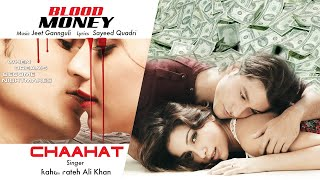 Chaahat - Official Audio Song | Blood Money | Jeet Gannguli