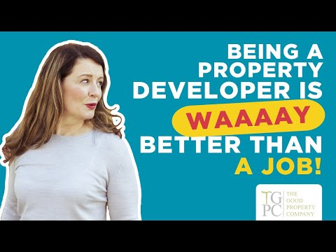 Upsides to Being a Property Developer...Better than a JOB!