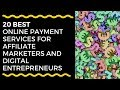 TOP 20 Best OnlinePaymentServices for affiliate marketers and digital entrepreneurs.