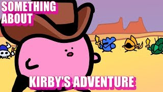 Something About Kirby's Adventure (Loud Sound Warning) (づ。◕‿◕。)づ⭐️