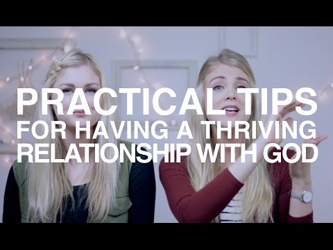 Practical Tips for Having a Thriving Relationship with God