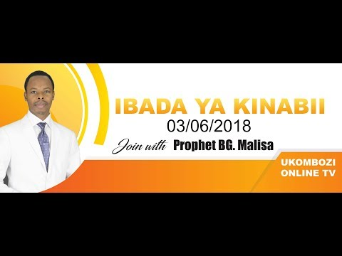 IBADA YA KINABII TAREHE 03.06.2018  LIVE FROM MWANZA - TANZANIA