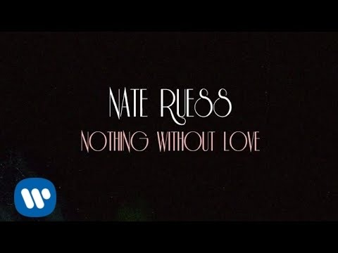Nate Ruess: Nothing Without Love (LYRIC VIDEO)