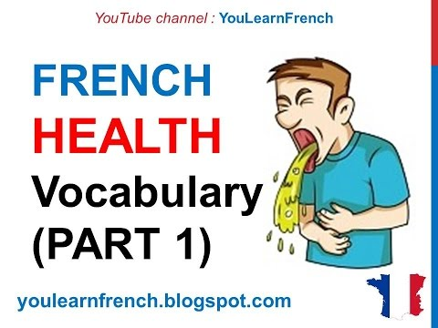 French Lesson 251 - HEALTH Illness Medical French Vocabulary Expressions (PART 1) At the doctor