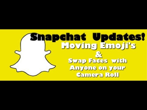 New SnapChat Updates! Moving Emojis and Swap Faces with photos on your Camera Roll.