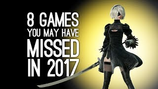 8 Best Games You Might Have Missed in 2017