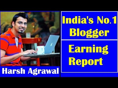 bloggers income | India's Top Blogger Harsh Agrawal Earning Report | EarningBaba
