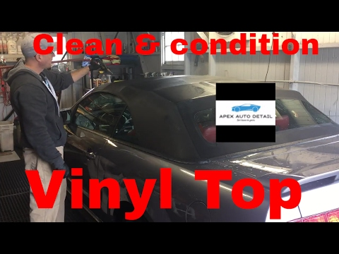 Tips on how to clean and condition a convertible top (vinyl)