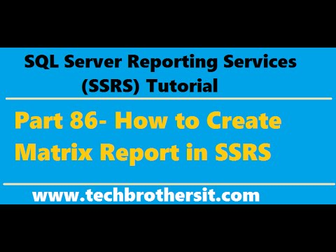 SSRS Tutorial Part 86 - How to Create Matrix Report in SSRS