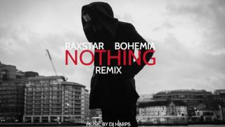 Raxstar ft Bohemia - Nothing (Official Remix) [Prod. DJ Harpz]