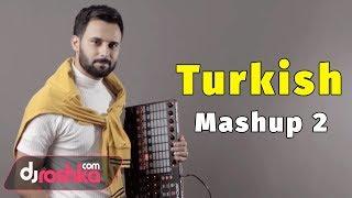 Dj Roshka - Turkish Mashup 2 (Aila Rai &  Nihat)