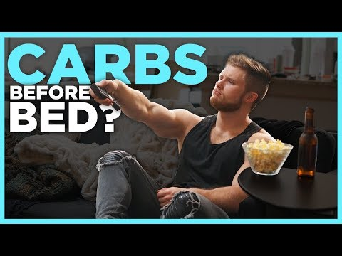 CARBS BEFORE BED: Are They Making You Fat? (What The Science Says)