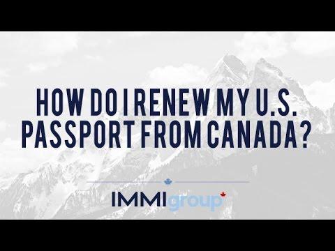 How do I renew my U S  passport from Canada?