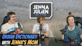 Podcast #267 -  Urban Dictionary with Jenna's Mom