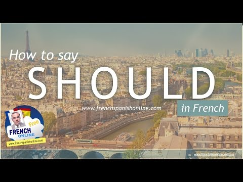 How to say SHOULD in French