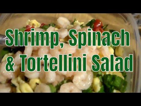 Salad Series - Shrimp, Spinach and Tortellini Salad