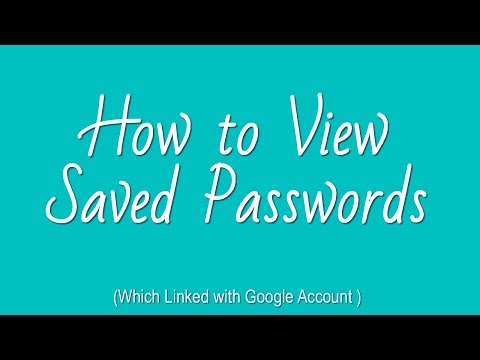 How to View Saved Passwords (Which Linked with Google Account )