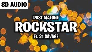 Post Malone - rockstar (8D AUDIO) ft. 21 Savage