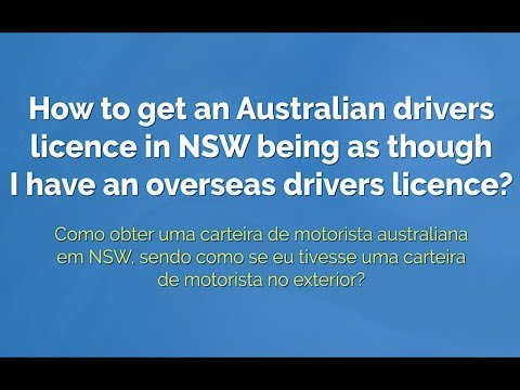 How to get an Australian drivers licence in NSW being as though I have an overseas drivers licence?