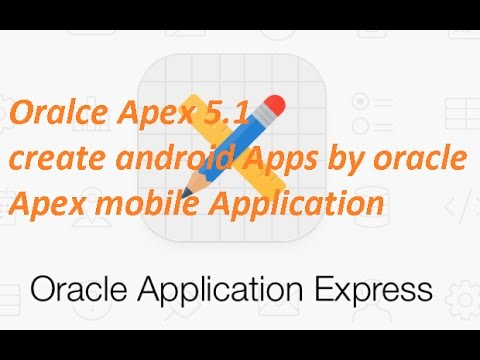 create android apps by oracle apex mobile application