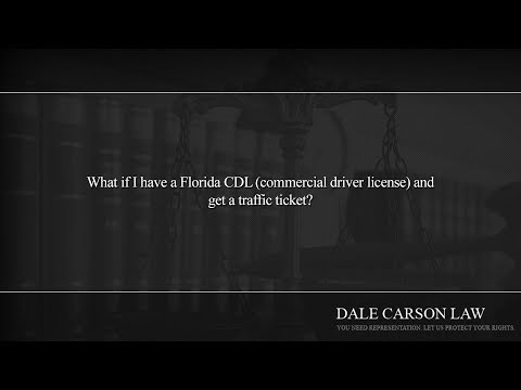 What if I have a Florida CDL (commercial driver license) and get a traffic ticket?