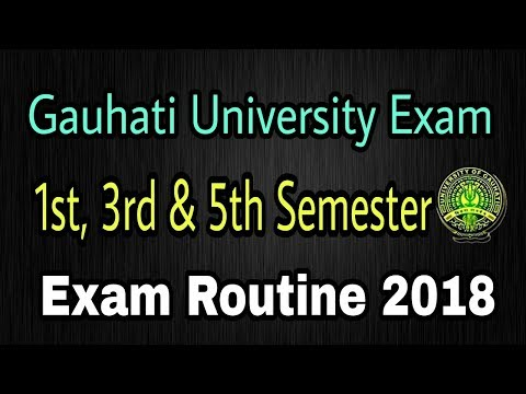 Gauhati University Exam Routine 2018 – 1st, 3rd & 5th Semester – Available For Download