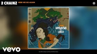 2 Chainz - Here We Go Again (Audio)