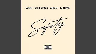GASHI - Safety 2020 Feat. DJ Snake, Chris Brown & Afro B