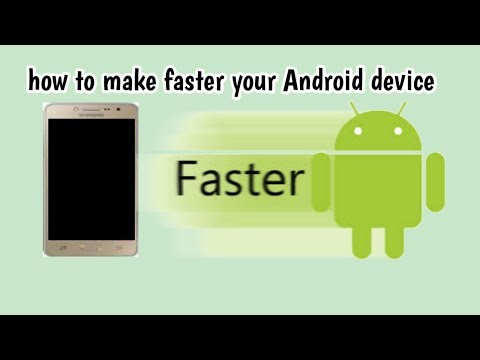 How to make Faster your Android Device