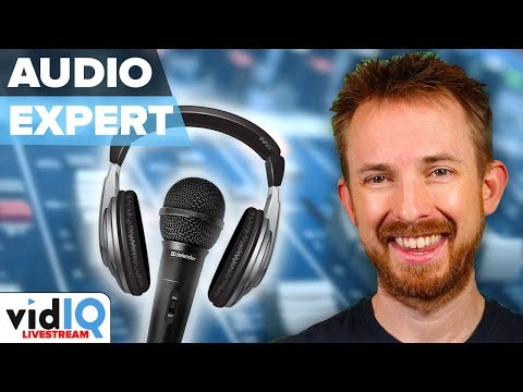 What Makes Good Audio On Youtube? vidIQ Interviews Mike Russell [Livestream]