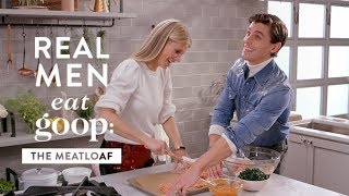 Download Real Men Eat goop: The Meatloaf with Antoni Porowski and Gwyneth Paltrow | goop Video
