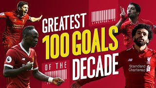 Greatest 100 Liverpool Goals Of The Decade Gerrard Suarez Mane Salah And More