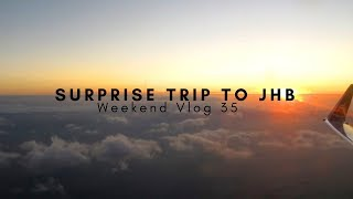 SURPRISE TRIP TO JOHANNESBURG?!   Weekend Vlog 35