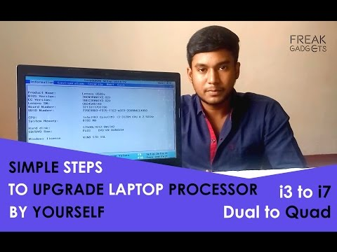How To: Upgrade your laptop processor to i3,i5,i7 form any processor by simple steps