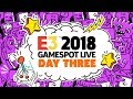 E3 2018 Exclusive Gameplay Demos Interviews And Special Guests GameSpot Stage Show Day 3