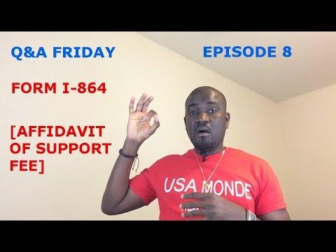 Q&A FRIDAY Ep 8  FORM I-864 (AFFIDAVIT OF SUPPORT FEE)