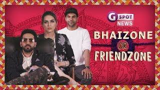 G-Spot News - Bhaizone Or Friendzone Ft Kriti Sanon, Rajkummar Rao &  Ayushmann Khurrana