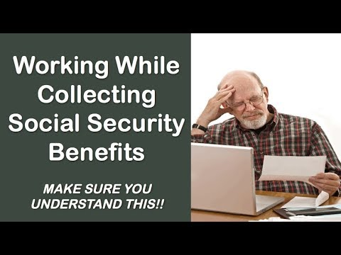 Working While Collecting Social Security Benefits (2018)